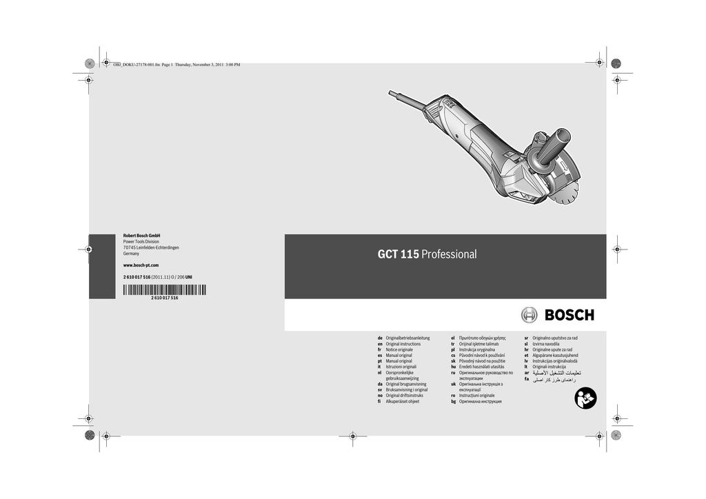 c243331b477 OBJ_DOKU-27178-001.fm Page 1 Thursday, November 3, 2011 3:00 PM Robert  Bosch GmbH Power Tools Division 70745 Leinfelden-Echterdingen Germany GCT  115 ...