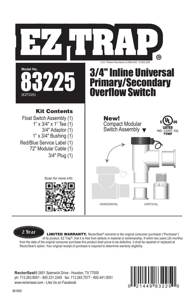 "RECTORSEAL EZT225 83225 EZ TRAP 1/"" OR 3//4/"" INLINE UNIVERSAL OVERFLOW SWITCH"