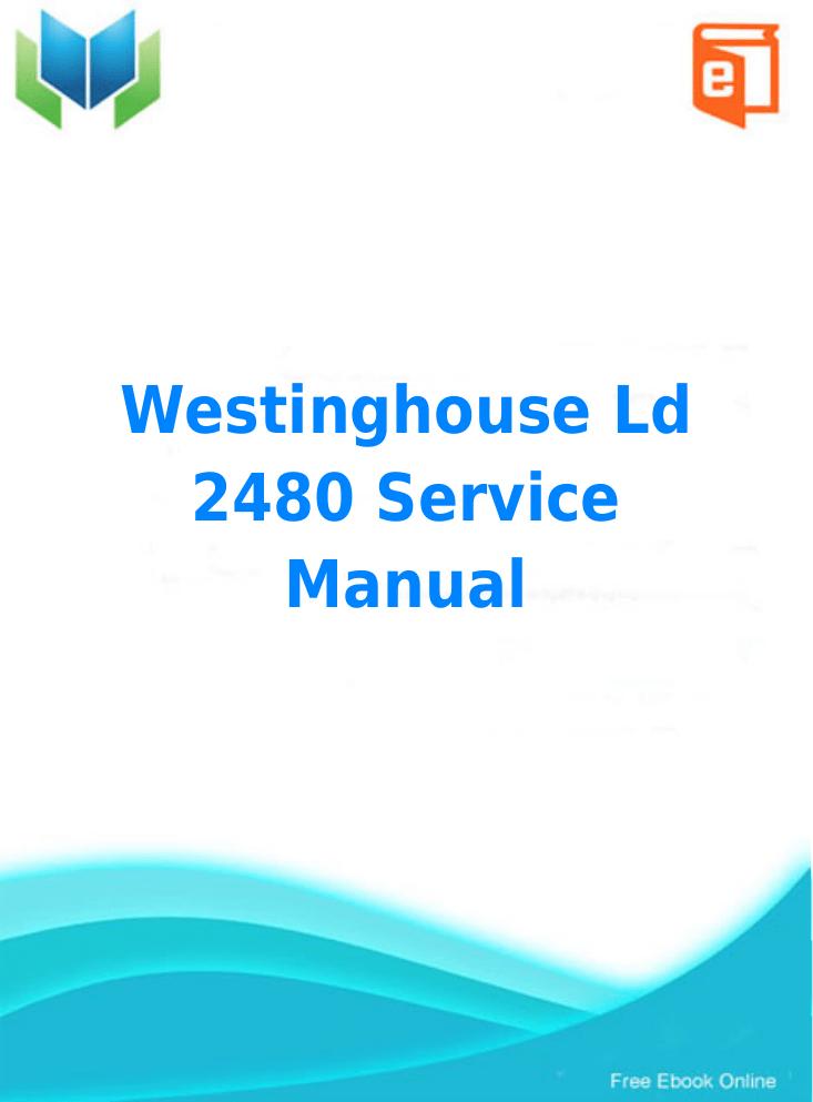 "westinghouse ld 2480 service manual manualzz com rh manualzz com Westinghouse 32"" TV Manual Westinghouse TV Remote Manual"
