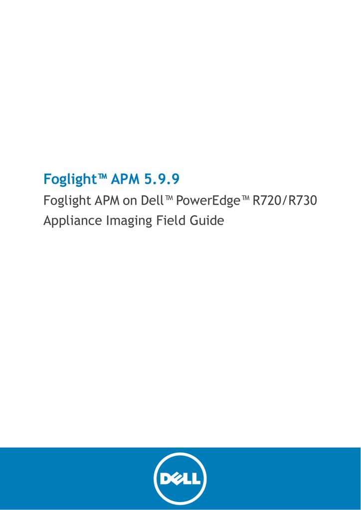 Foglight APM on Dell PowerEdge R720/R730 Appliance Imaging