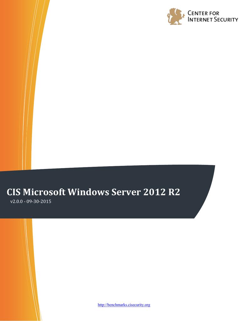 CIS Microsoft Windows Server 2012 R2 Benchmark | manualzz com