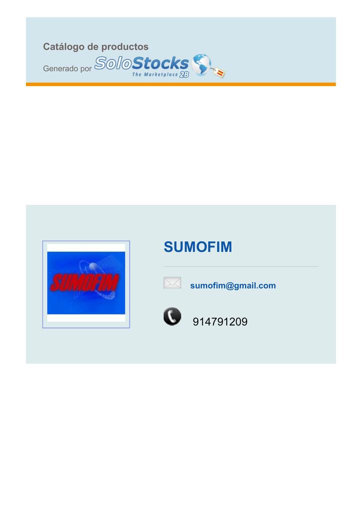 5627978e7e Catálogo de productos Generado por SUMOFIM sumofim@gmail.com 914791209  SUMOFIM sumofim@gmail.com Catálogo generado por España - Página 2 de 740  Teléfono: ...