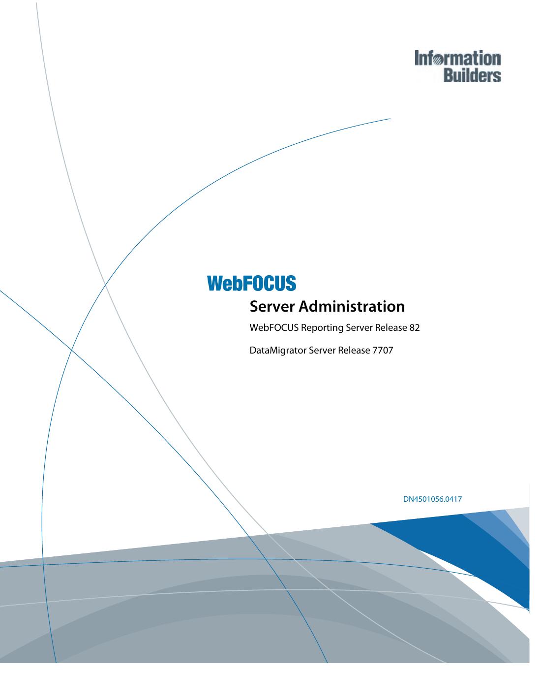 Server Administration - WebFOCUS Reporting Server Release 82