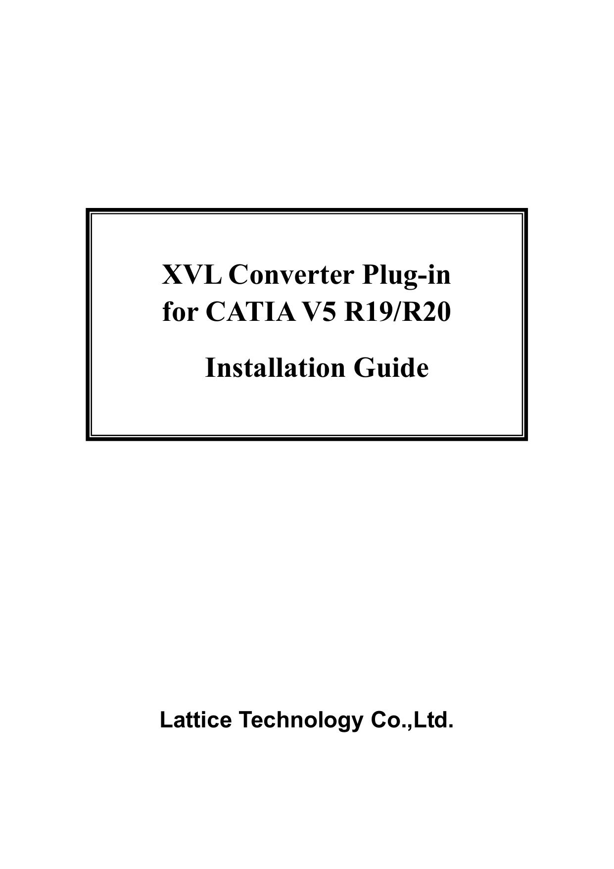 XVL Converter Plug-in for CATIA V5 R19/R20 Installation