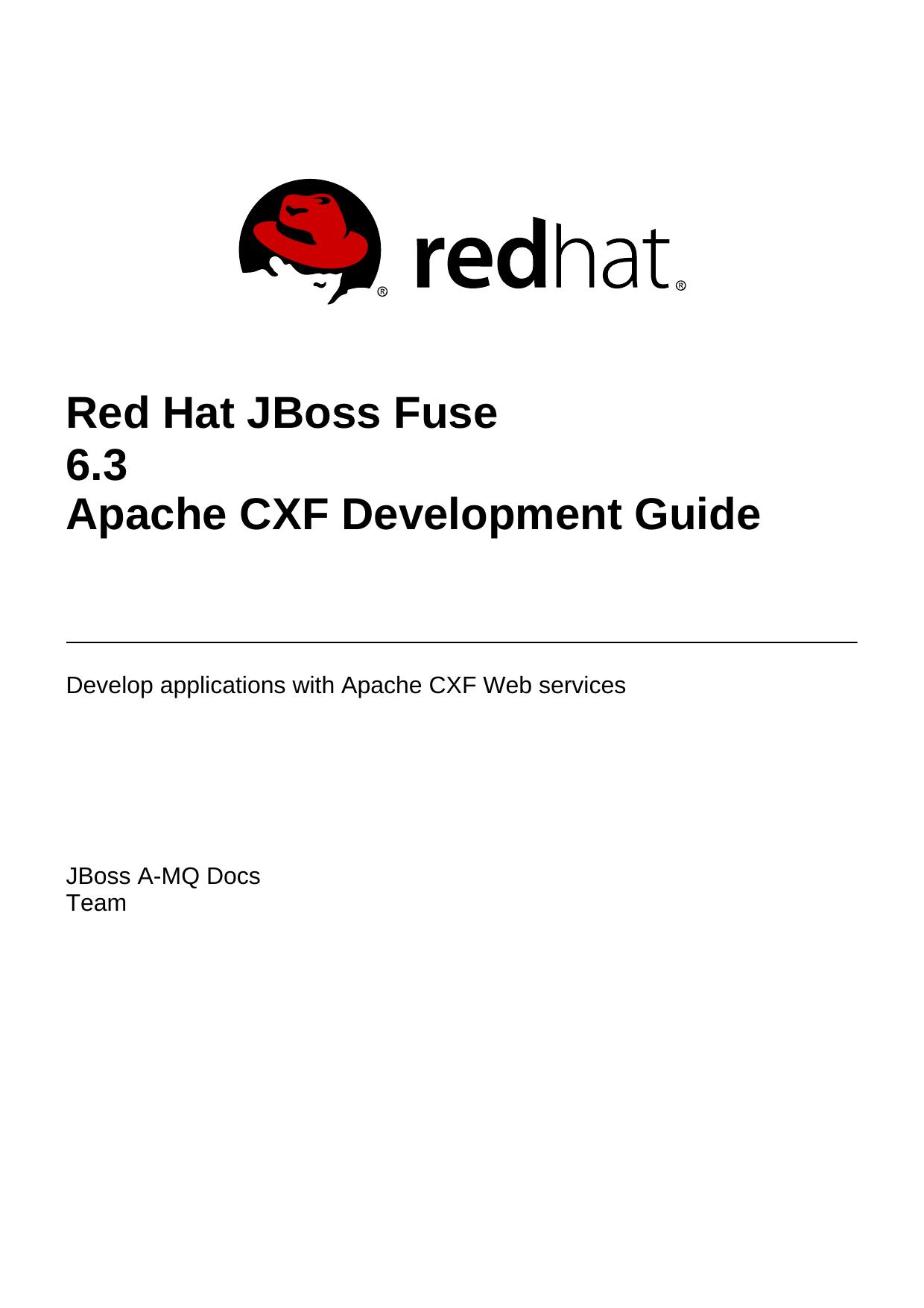 Red Hat JBoss Fuse 6 3 Apache CXF Development Guide