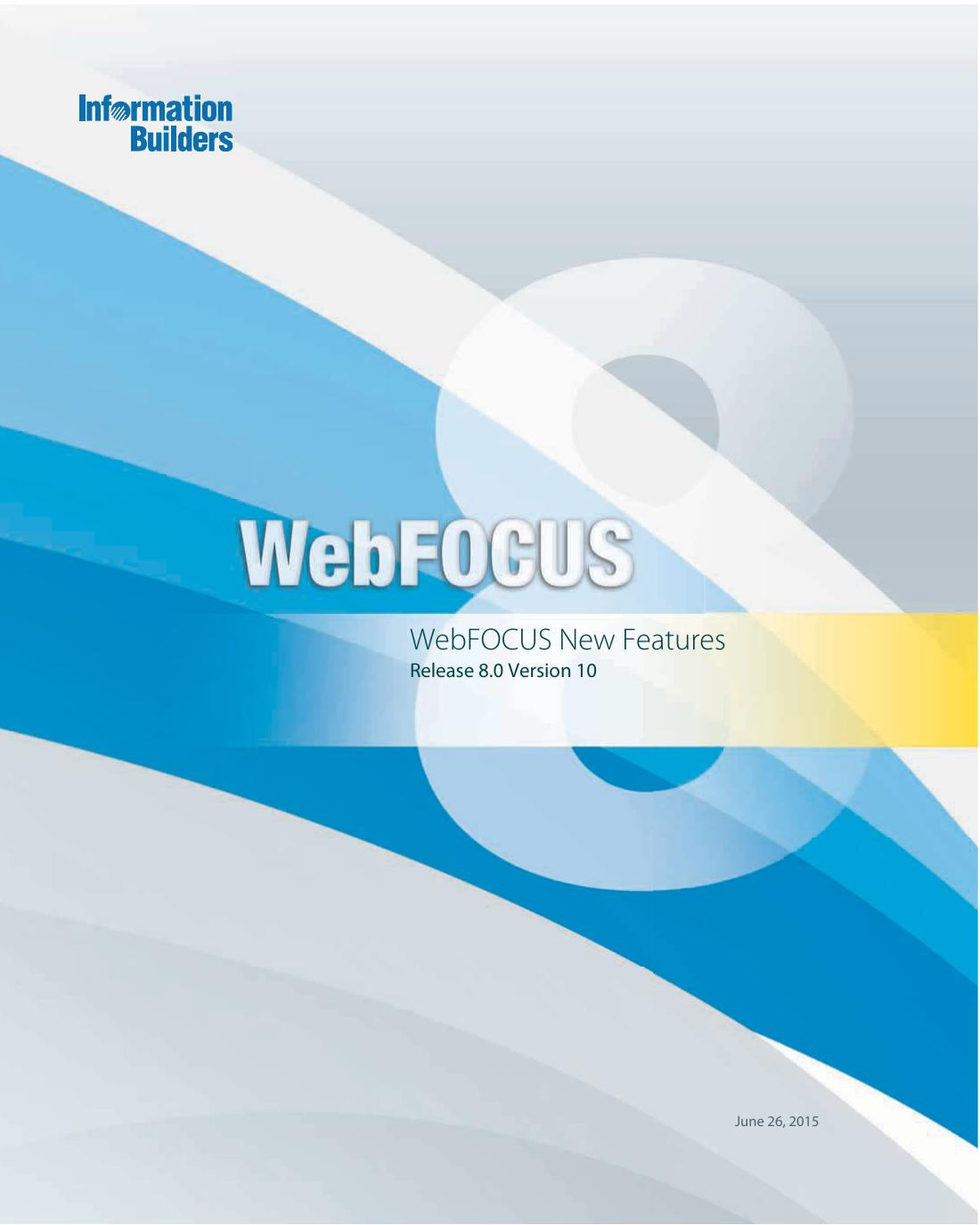 WebFOCUS New Features Release 8 0 Version 10   manualzz com