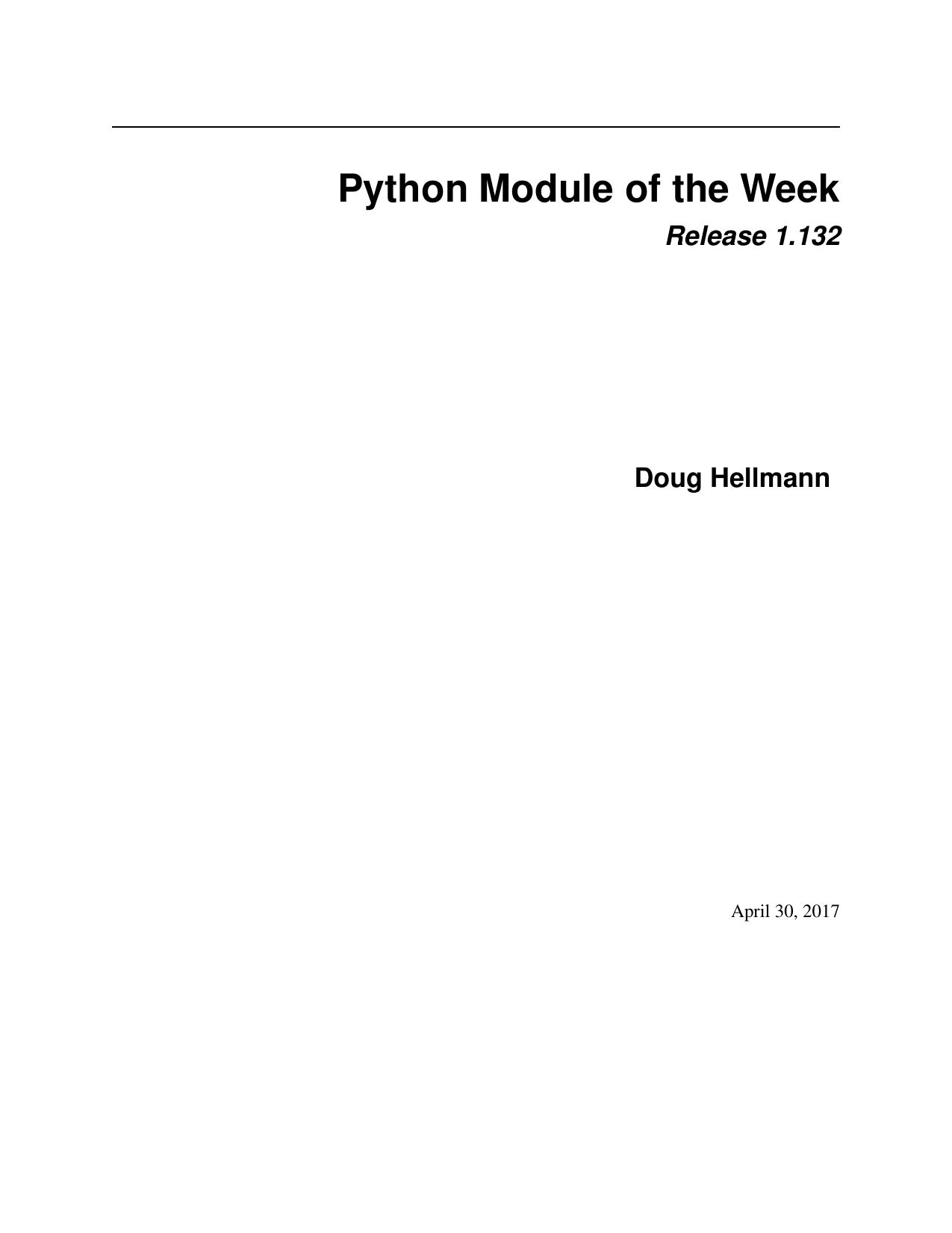 Python Module of the Week Release 1 132 Doug Hellmann