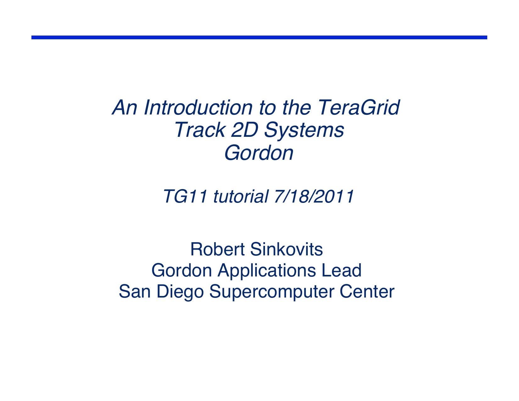 TG11 Track2D Gordon Tutorial - San Diego Supercomputer Center