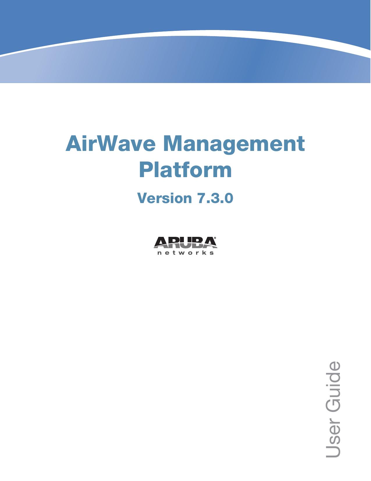AirWave 7 3 User Guide - Support Aruba Networks | manualzz com