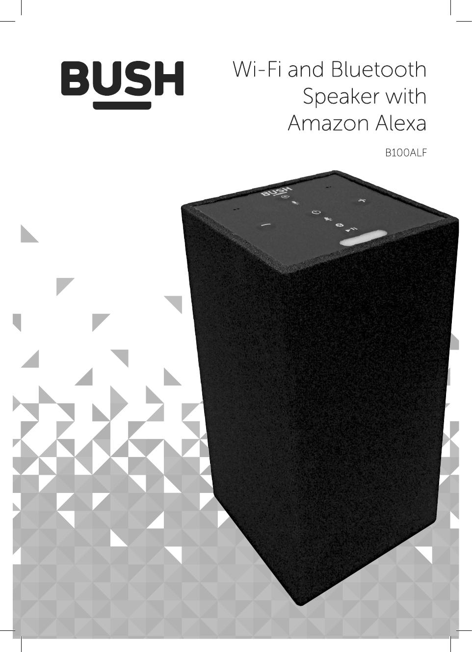 Bush WiFi, WIFI AND BT SPEAKER W AMAZON ALEXA User manual  Manualzz